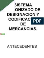 Sistema Armonizado de Designación y Codificación de Mercancías.
