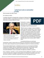 Lewandowski Autoriza Lula a Conceder Entrevista Da Prisão