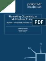 Beatrice Halsaa, Sasha Roseneil, Sevil Sümer (eds.)-Remaking Citizenship in Multicultural Europe_ Women's Movements, Gender and Diversity-Palgrave Macmillan UK (201.pdf