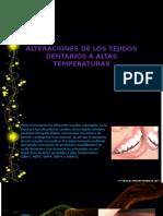 ALTERCIONES DE LOTEJIDOS DENTARIOS A ALTAS TEMPERATURAS ultima.pptx
