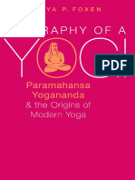 Biography of a Yogi Paramahansa Yogananda and the Origins of Modern Yoga