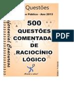 500 Questes comentadas de Raciocnio Logico