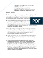 Text of Remarks by Daniel R. Levinson, Inspector General of the  Department Of Health & Human Services  Prepared for the Workshop Regarding Accountable Care  Organizations and Implications Regarding Antitrust, Physician Self-  Referral, Anti-Kickback, and Civil Monetary Penalty (CMP) Laws