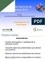 Presentación sobre Encuesta Nacional de Juventud 2013 y Proyecto La Juventud Venezolana Protagonista de la Democracia - Anitza Freitez, Directora General IIE (1).pdf