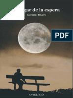 El Lugar de La Espera. Gerardo Rivera. Antologia. 2015