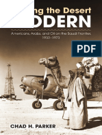 [Culture, Politics, And the Cold War] Chad H. Parker - Making the Desert Modern_ Americans, Arabs, And Oil on the Saudi Frontier, 1933-1973 (2015, University of Massachusetts Press)