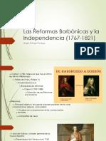 Las Reformas Borbónicas y La Independencia (1767-1821)