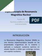 289168653-Exposicion-5-Espectroscopia-de-Resonancia-Magnetica-Nuclear.pptx