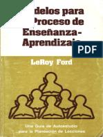 LeRoy_Ford_MODELOS_PARA_EL_PROCESO_DE_ENSENANZA-APRENDIZAJE_X_ELTROPICAL.pdf