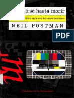 POSTMAN, Neil...Divertirse hasta morir. El discurso politico en la era del Show Bussiness, La Tempestad, Barcelona, 2 ed, 1991.pdf