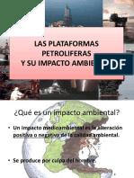 impactoambientaldelasplataformaspetroliferas-110922132941-phpapp01.ppt