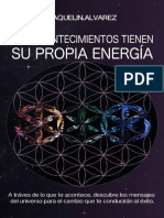 Los Acontecimientos Tienen Su Propia Energia  A Traves de lo que te Acontece, Descubre los Mensajes del Universo.pdf