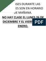 LAS CLASES DURANTE LAS  NAVIDADES SON EN HORARIO DE MAÑANA.docx