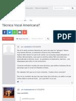 Técnica Vocal Americana?