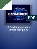 El Fundamentalismo Al Final Del Siglo XX