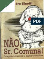 Não, Sr. Comuna; Guia Para Desmascarar as Falácias Esquerdistas - Evandro Sinotti-1.pdf
