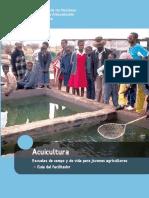 Acuicultura. Escuelas de Campo y de Vida Para Jóvenes Agricultores Guía Del Facilitador