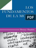 Hazlitt, Henry - Los fundamentos de la moral [8930] (r1.0).epub
