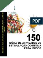 150 IDÉIAS DE ATIVIDADES DE ESTIMULAÇÃO COGNITIVA PARA IDOSOS.pdf