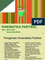 Kinematika Partikel (Ainul,Aisyah)