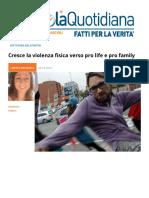 Cresce La Violenza Fisica Verso Pro Life e Pro Family