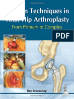 Modern Techniques in Total Hip Arthroplasty ;From Primary to Complex