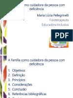 02. a Família Como Cuidadora - Maria Lúcia Pellegrinelli
