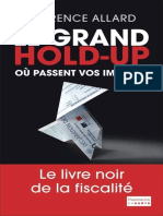 Le Grand Hold-Up Où Passent Vos Impôts - Laurence Allard
