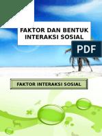 faktor dan bentuk interaksi sosial