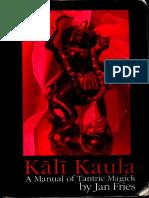 Kali Kaula a Manual of Tantric Magick - Jan Fries
