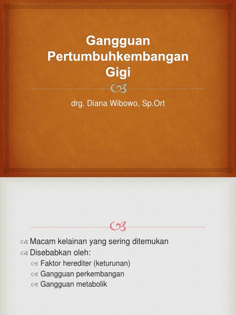 drg. Diana - Gangguan Pertumbuhkembangan Gigi.pptx 56f6a4572b