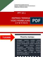 07 PPT_10.1_Inspirasi Tayangan Video Pemb.pptx