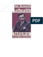 Galbraith John Kenneth - La Era de La Incertidumbre