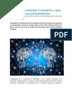 Consiguen Conectar 3 Cerebros y Que Compartan Sus Pensamientos