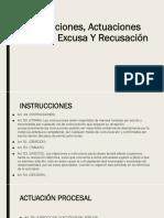 Instrucciones, Actuaciones Procesal, Excusa y