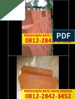 0812-2842-3452, Harga Batu Bata Merah Per 1000, Harga Batu Bata Merah Per 1000