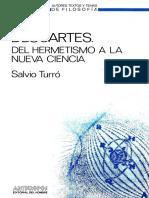 Turró, Salvio. Descartes. Del Hermetismo a La Nueva Ciencia. Barcelona Anthropos, 1985. Pág. 454.