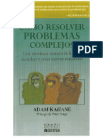 Adam Kahane Como Resolver Problemas Complejos Una Novedosa Manera de Hablar Escuchar y Crear Nuevas Realidades