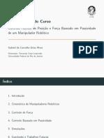 CONTROLE HÍBRIDO DE POSIÇÃO E FORÇA BASEADO EM PASSIVIDADE DE UM MANIPULADOR ROBÓTICO