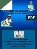 BIOSEGURIDAD EN CENTRO QUIRURGICO  ROSA 2007.ppt