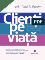 Carl Sewell, Paul B. Brown - Clienţi pe viaţă. Cum să transformi cumpărătorul ocazional într-un client pe viaţă.pdf