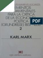 [1857-1858] Karl Marx - Grundrisse (volumen 2), Elementos fundamentales para la crítica de la economía política.pdf
