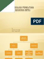 Metodologi Penelitian Kesehatan (MPK)