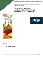 307 Sa Traim Sanatos Fara Toxine Ghid Fundamental Alimente Si Plante Naturale Pentru Regenerarea Celulara Completa Dr Robert Morse