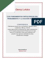 György Lukács - Los fundamentos ontológicos del pensamiento y la acción humanos.pdf