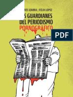 Los Guardianes Del Periodismo Pornografico