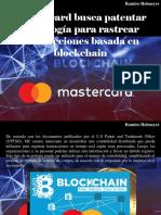 Ramiro Helmeyer - Mastercard Busca Patentar Tecnología Para Rastrear Transacciones Basada en Blockchain