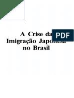 A Crise da Imigração Japonesa no Brasil- Valdemar C. Leão Neto.pdf