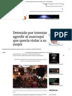 Detenido Por Intentar Agredir Al Marroquí Que Quería Violar a Su Mujer - La Tribuna de España