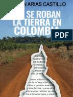 Asi Se Roban La Tierra en Colombia